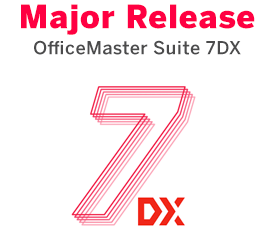 Major Release – OfficeMaster Suite 7DX